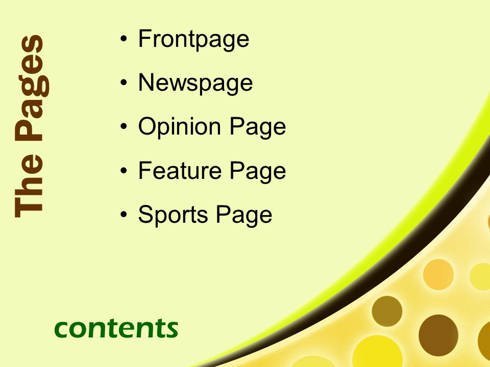 The Pages contents Frontpage Newspage Opinion Page Feature Page