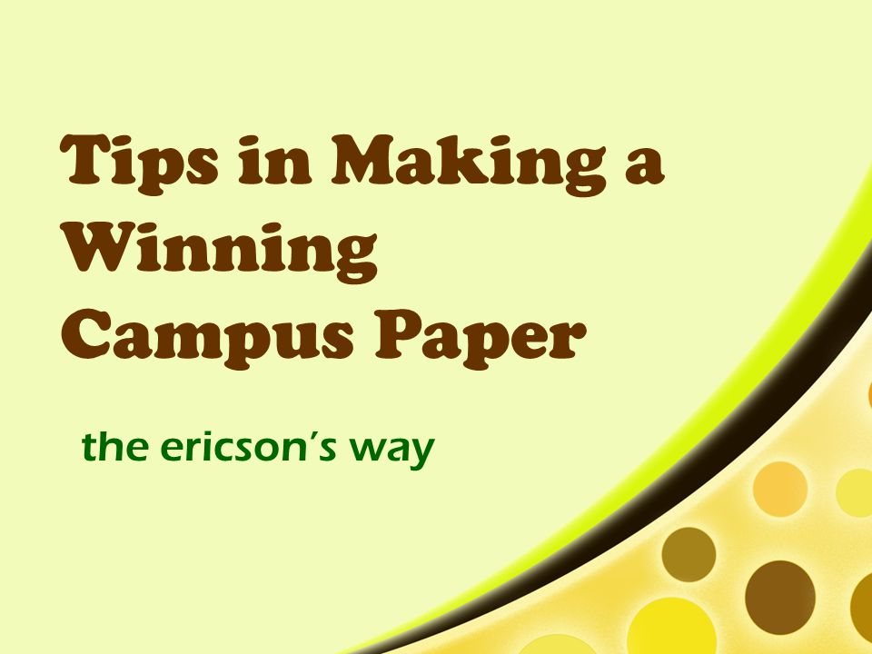 Tips in Making a Winning Campus Paper