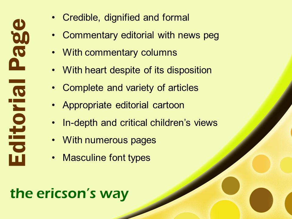 Editorial Page the ericson's way Credible, dignified and formal