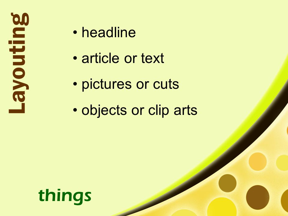 Layouting things headline article or text pictures or cuts