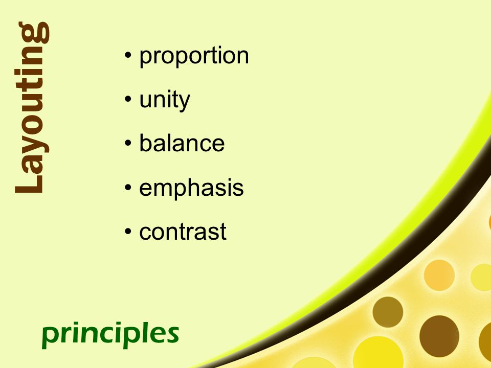 proportion unity balance emphasis contrast Layouting principles