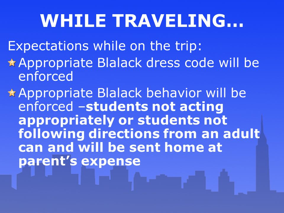 WHILE TRAVELING… Expectations while on the trip: