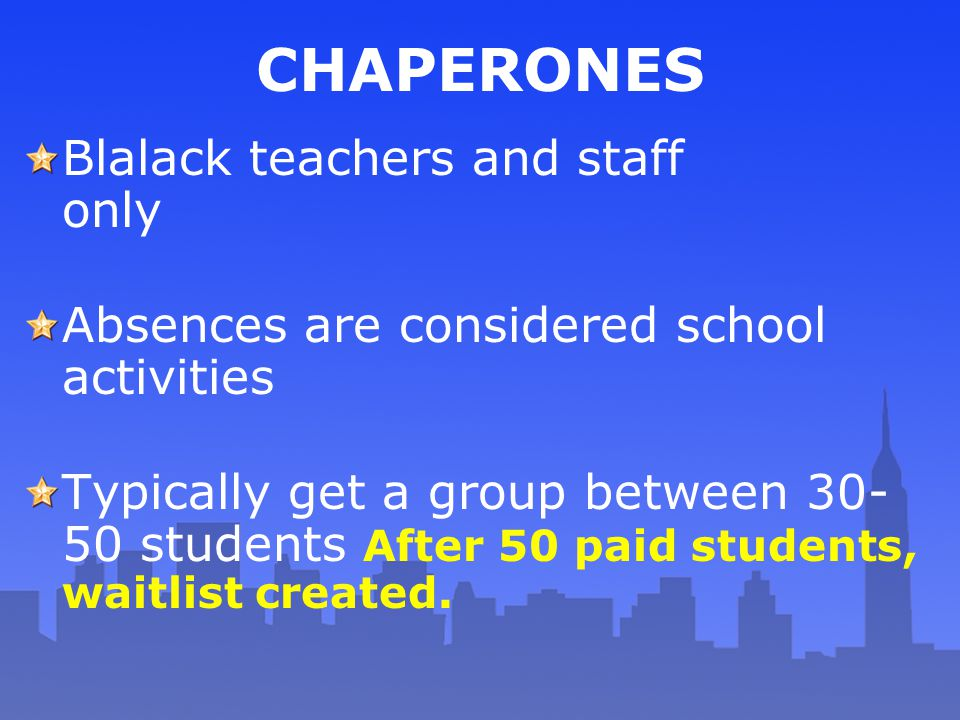 CHAPERONES Blalack teachers and staff only