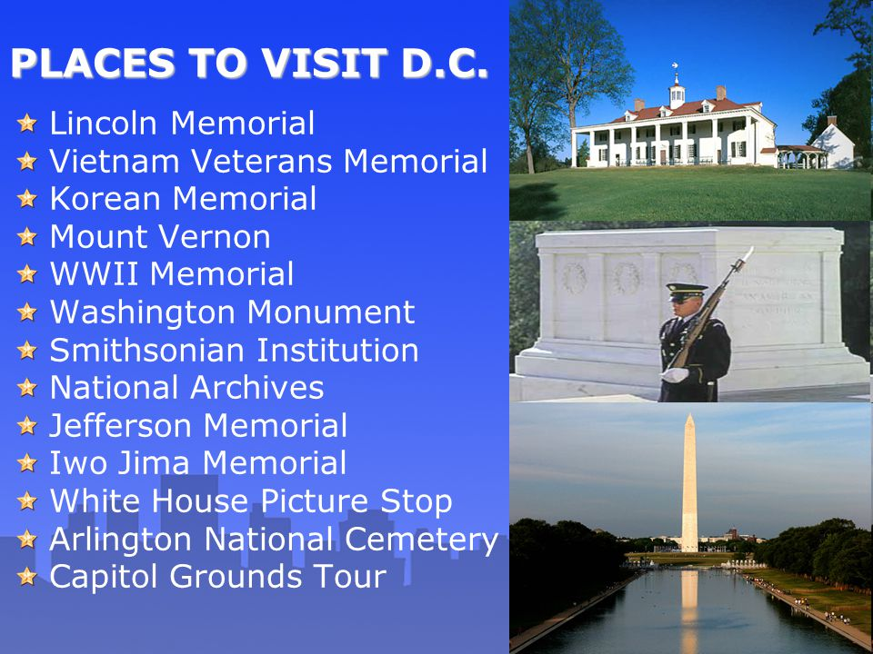 PLACES TO VISIT D.C. Lincoln Memorial Vietnam Veterans Memorial