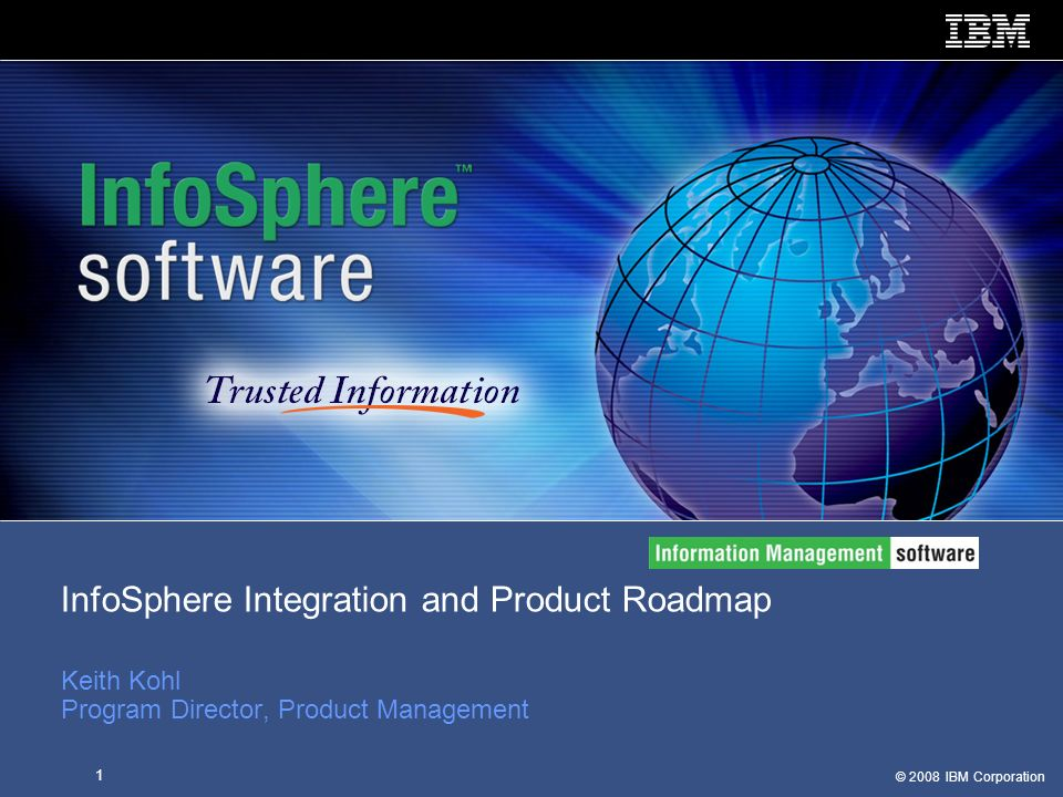 InfoSphere Integration and Product Roadmap