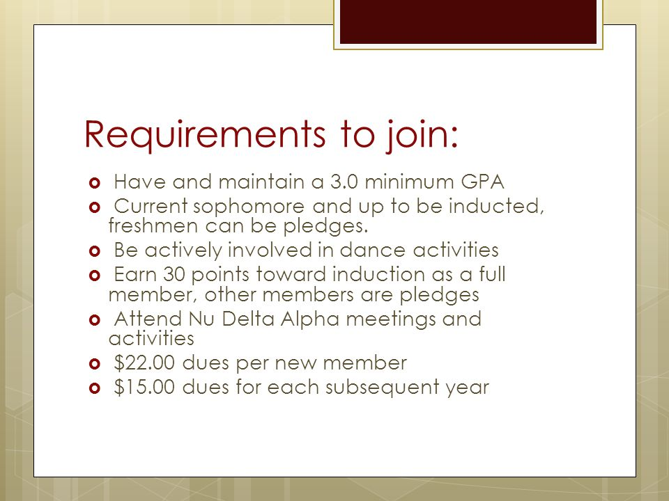Requirements to join: Have and maintain a 3.0 minimum GPA