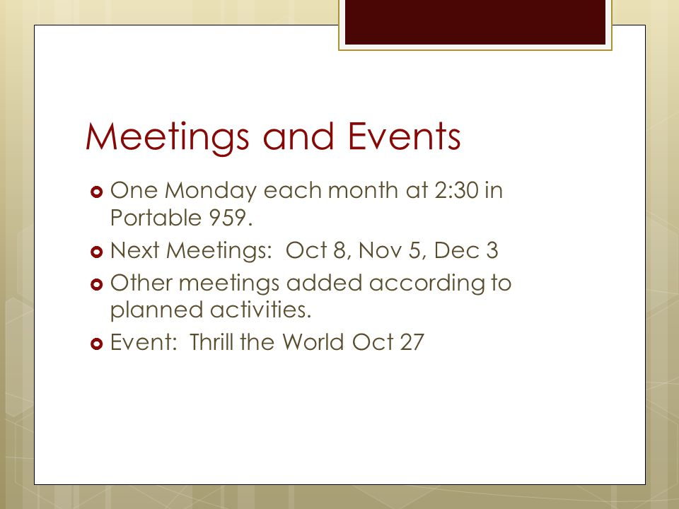 Meetings and Events One Monday each month at 2:30 in Portable 959.