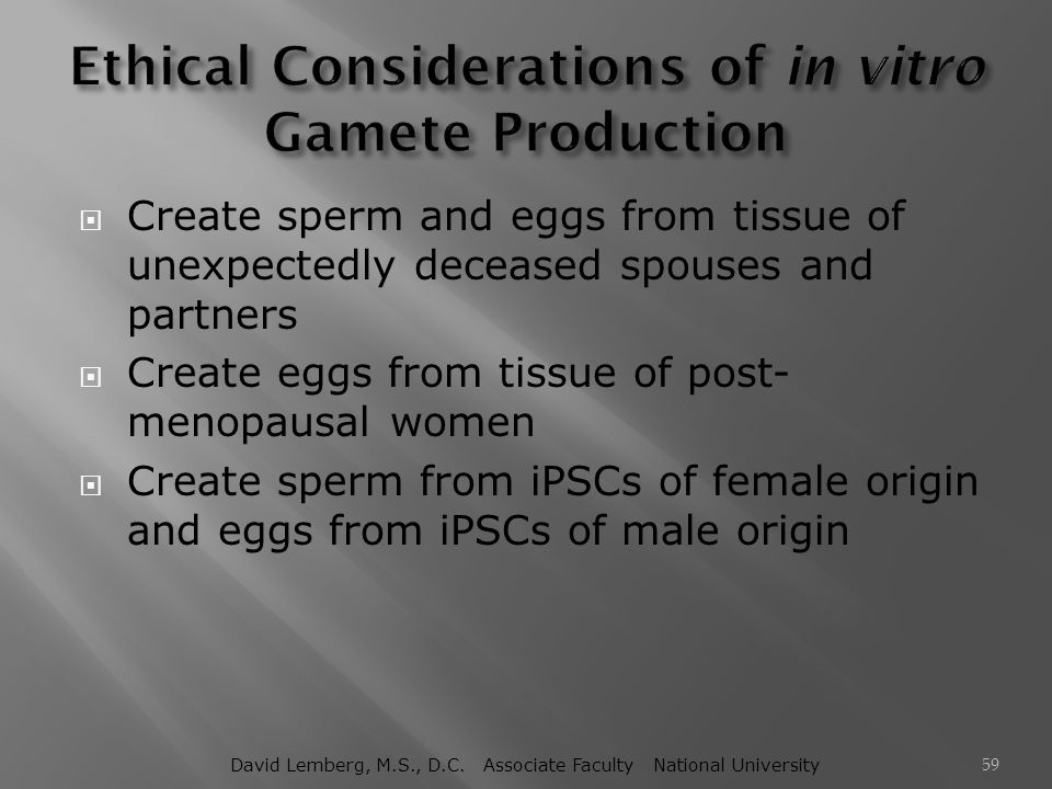 Ethical Considerations of in vitro Gamete Production