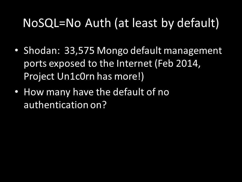NoSQL=No Auth (at least by default)