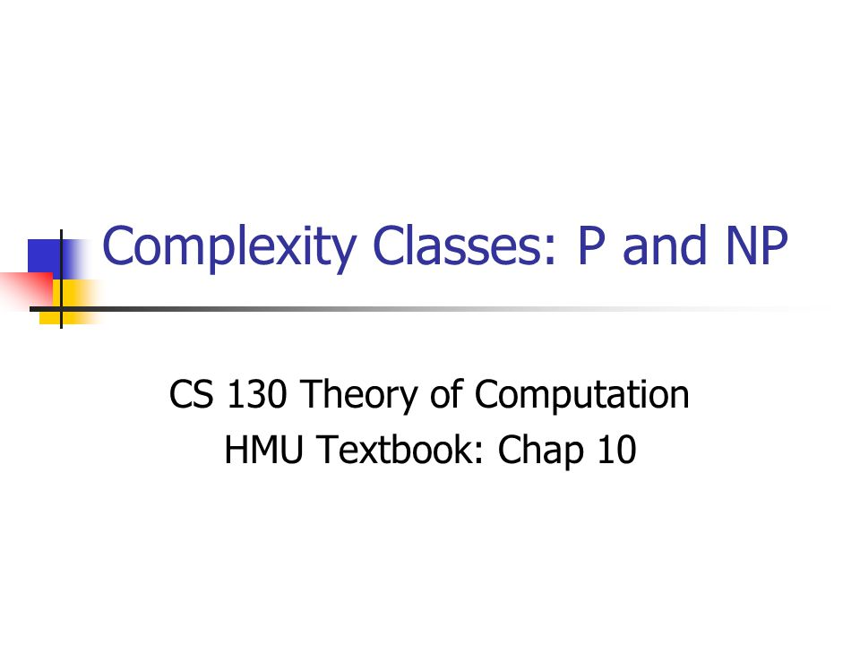 Complexity Classes: P and NP