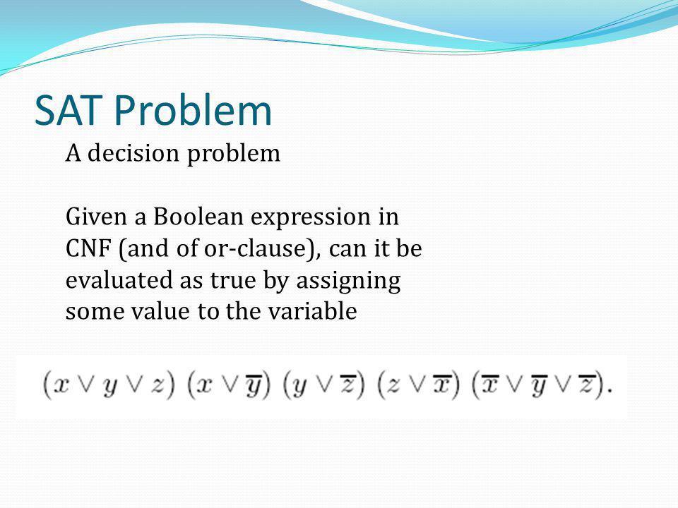 SAT Problem A decision problem