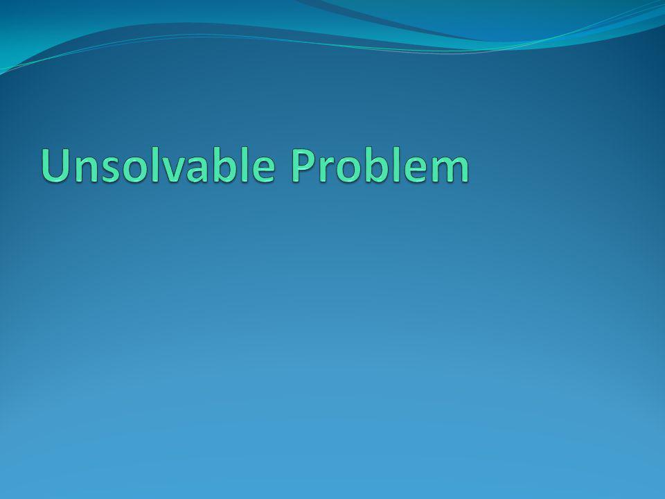 Unsolvable Problem