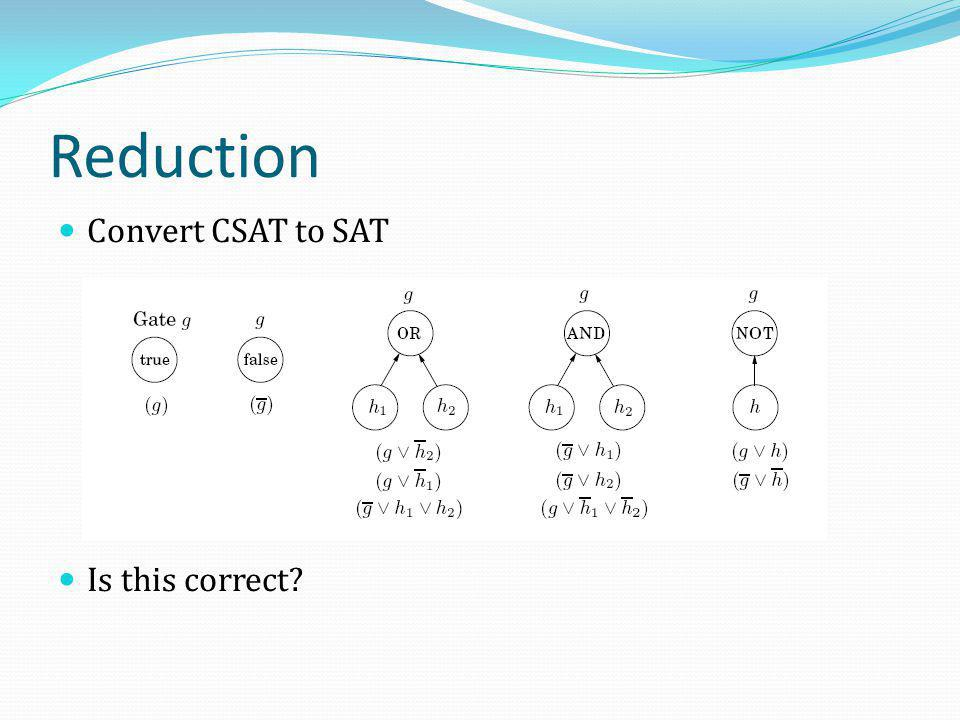 Reduction Convert CSAT to SAT Is this correct