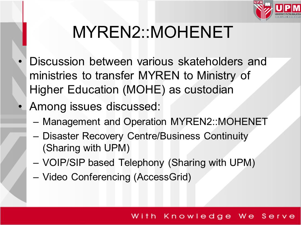 MYREN2::MOHENET Discussion between various skateholders and ministries to transfer MYREN to Ministry of Higher Education (MOHE) as custodian.