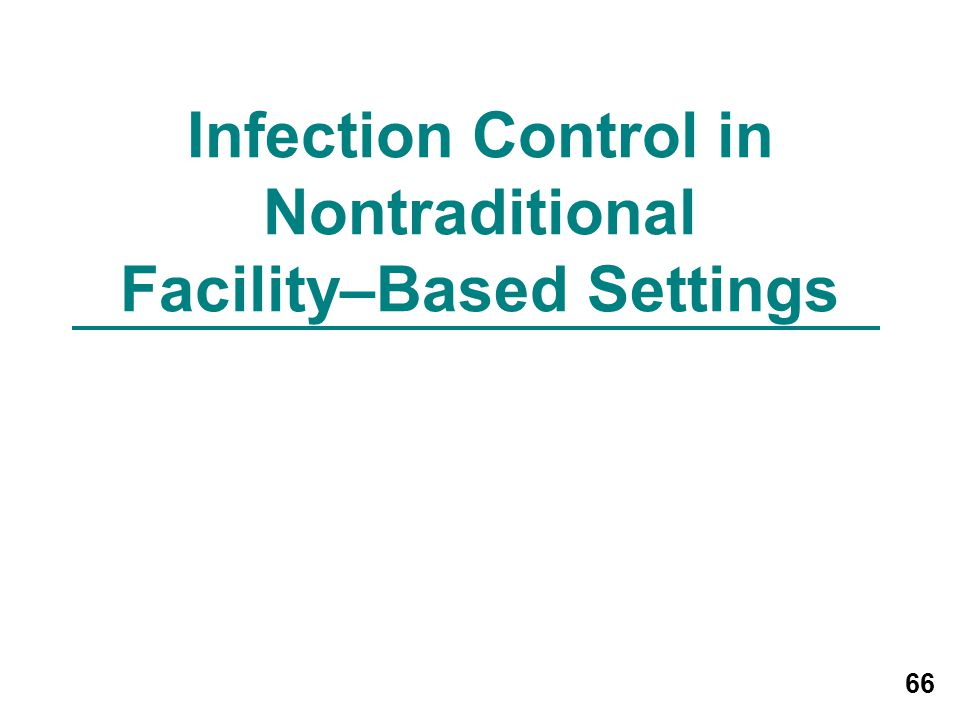 Infection Control in Nontraditional Facility–Based Settings