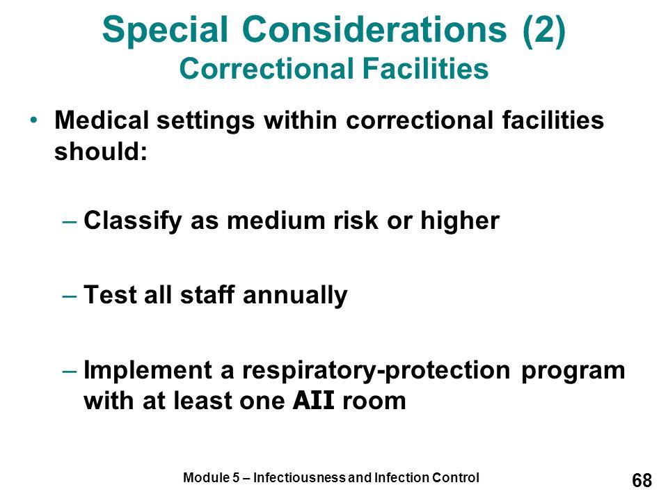 Special Considerations (2) Correctional Facilities