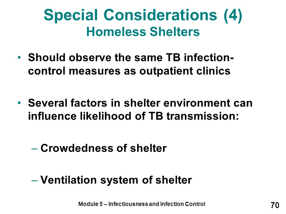 Special Considerations (4) Homeless Shelters