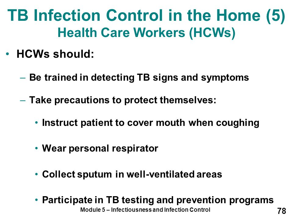TB Infection Control in the Home (5) Health Care Workers (HCWs)