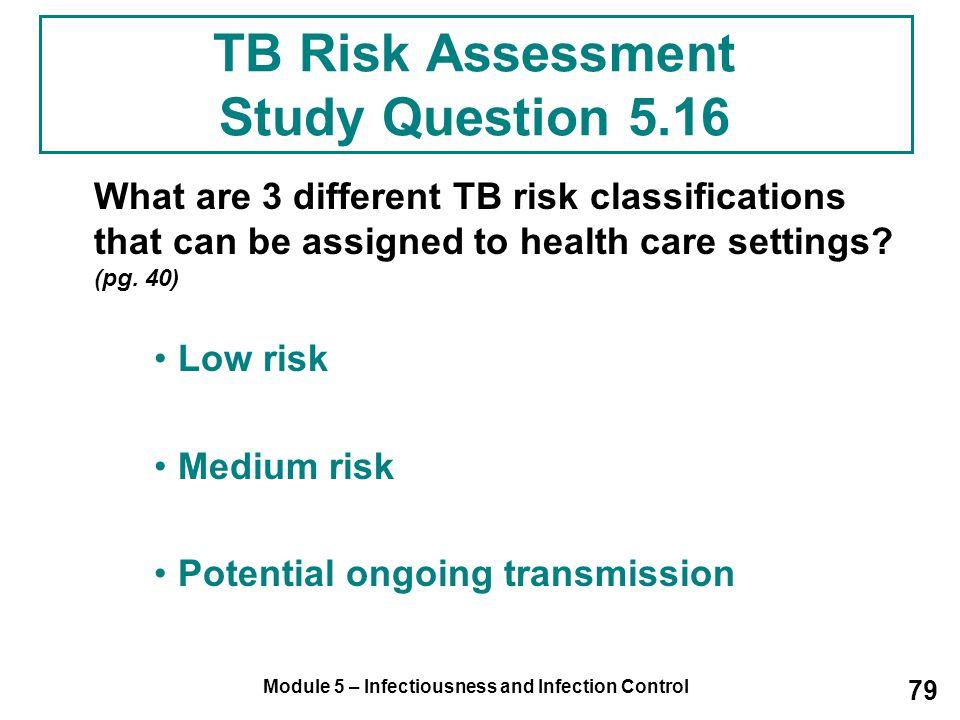 TB Risk Assessment Study Question 5.16