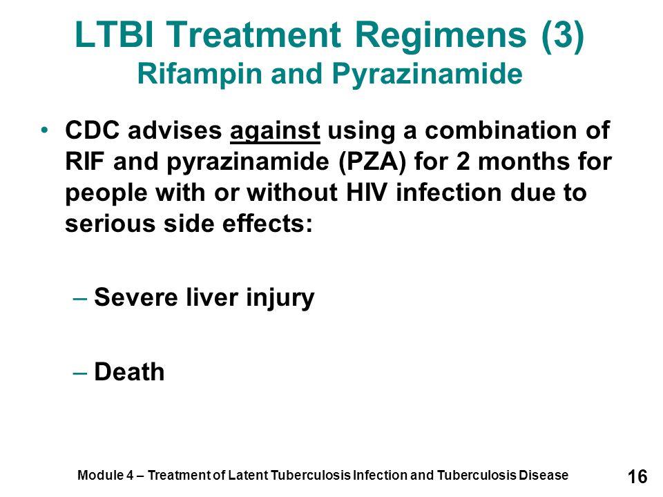 LTBI Treatment Regimens (3) Rifampin and Pyrazinamide