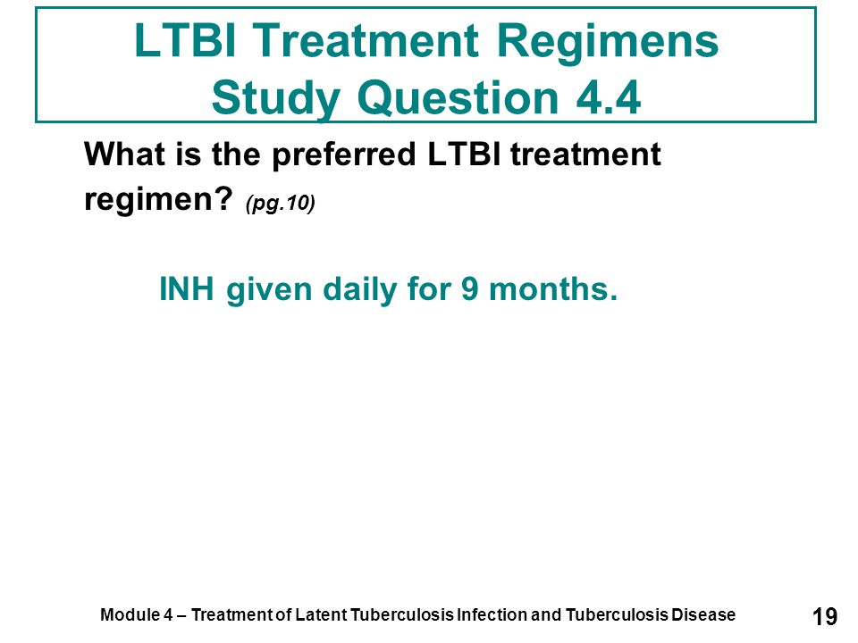 LTBI Treatment Regimens Study Question 4.4