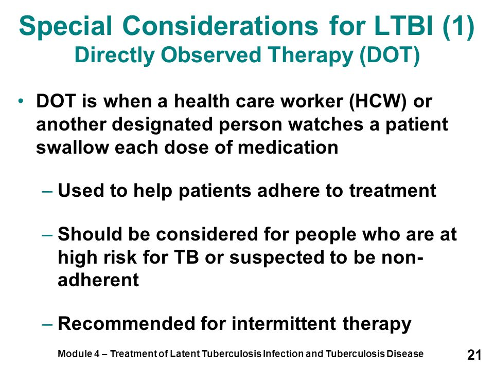 Special Considerations for LTBI (1) Directly Observed Therapy (DOT)