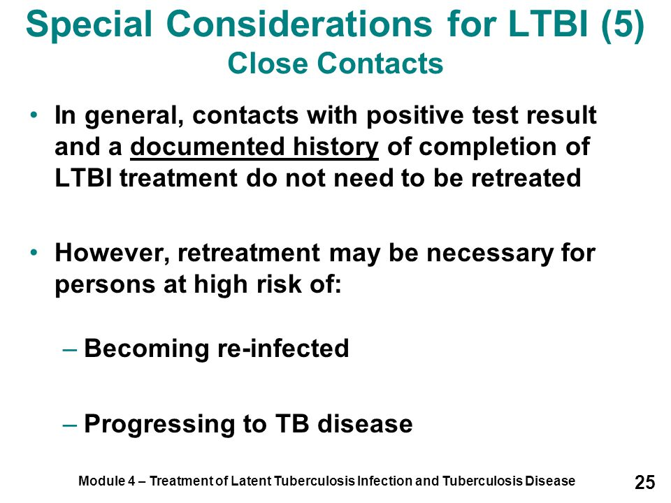 Special Considerations for LTBI (5) Close Contacts
