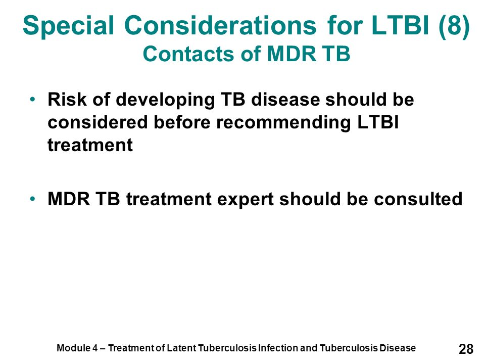 Special Considerations for LTBI (8) Contacts of MDR TB