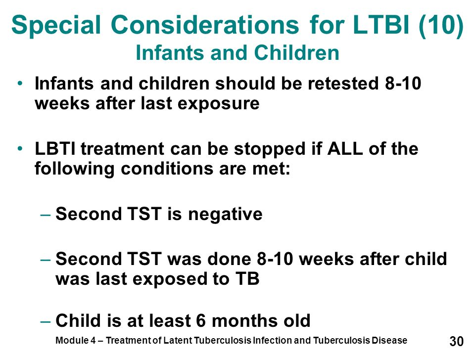 Special Considerations for LTBI (10) Infants and Children