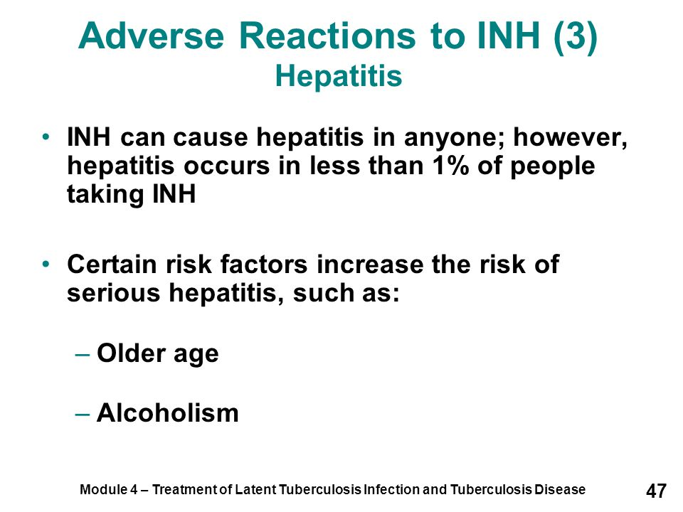 Adverse Reactions to INH (3) Hepatitis