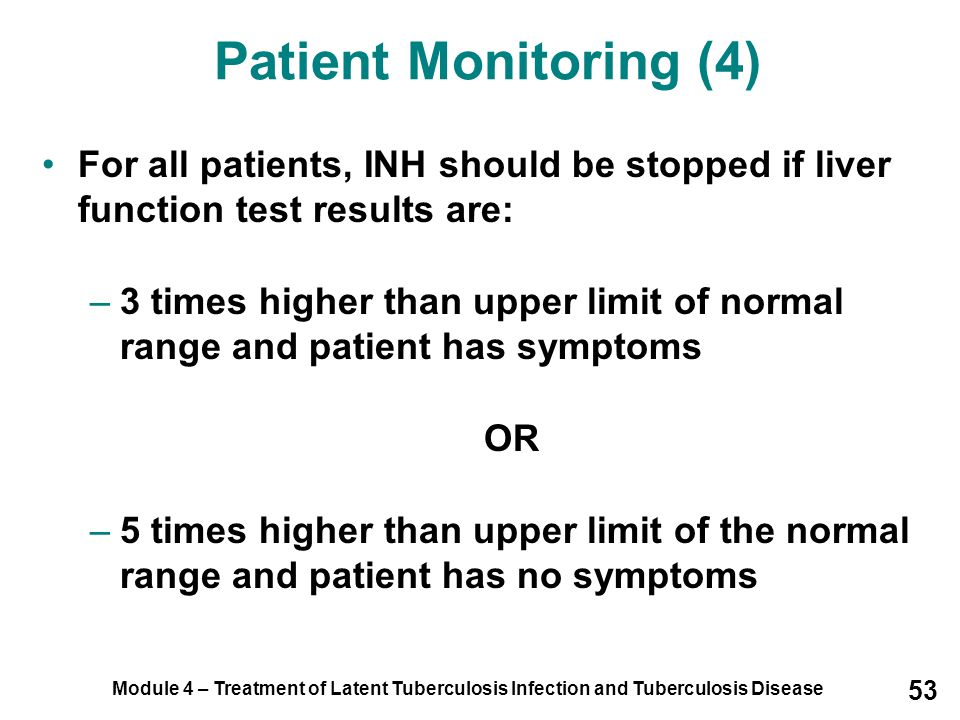 Patient Monitoring (4) For all patients, INH should be stopped if liver function test results are: