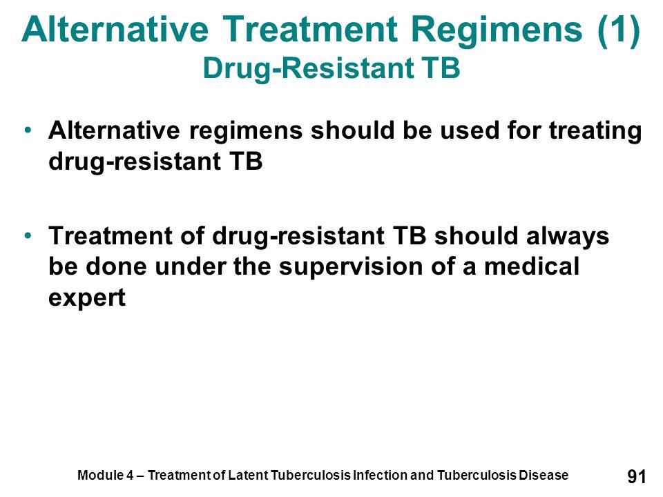 Alternative Treatment Regimens (1) Drug-Resistant TB