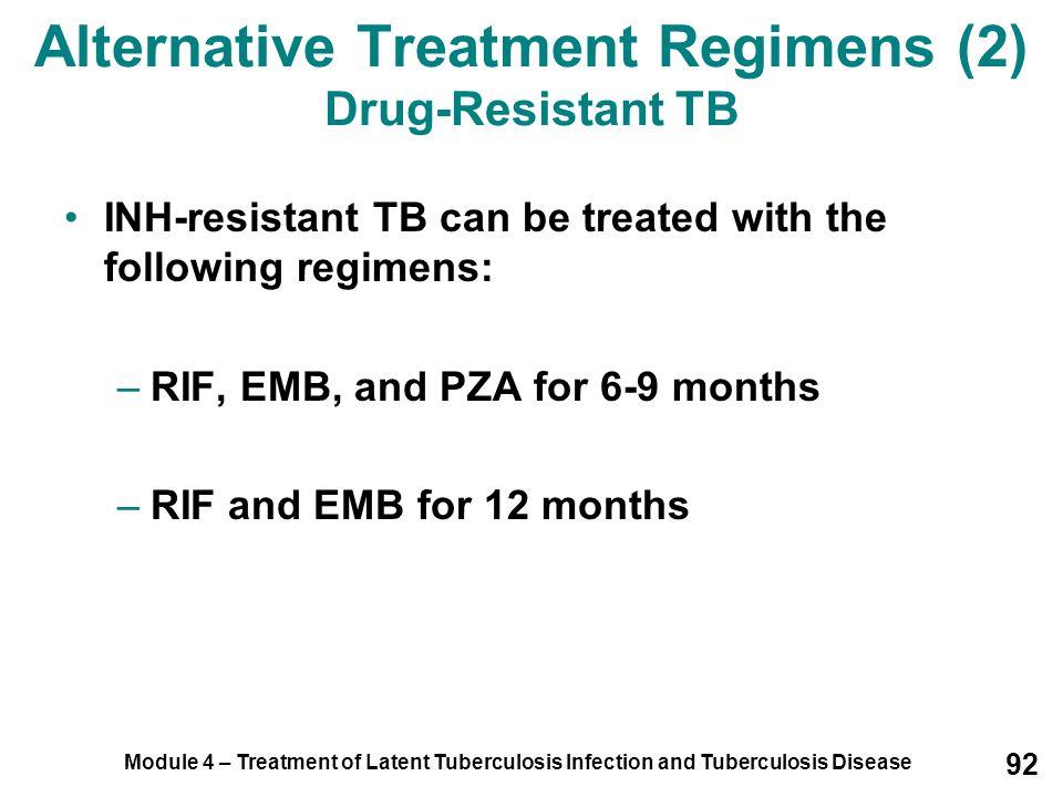Alternative Treatment Regimens (2) Drug-Resistant TB