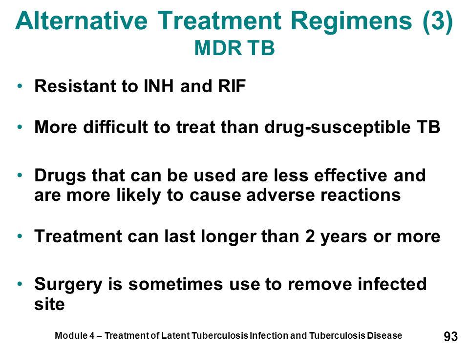 Alternative Treatment Regimens (3) MDR TB