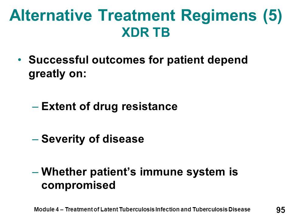 Alternative Treatment Regimens (5) XDR TB