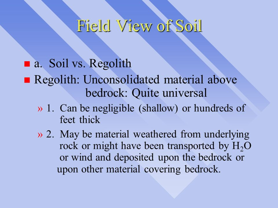 Field View of Soil a. Soil vs. Regolith