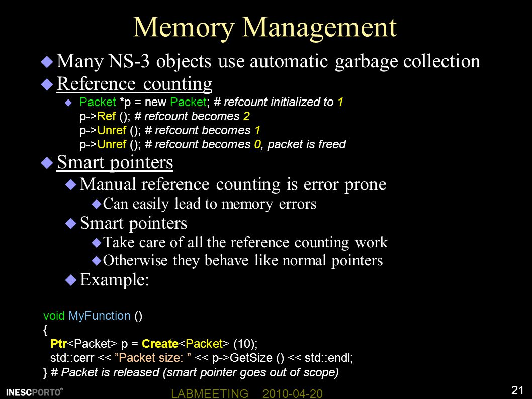 Memory Management Many NS-3 objects use automatic garbage collection