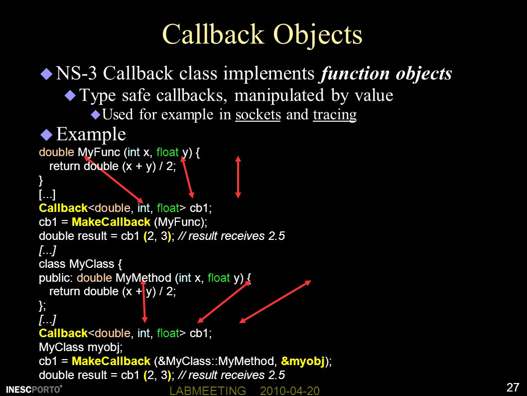 Callback Objects NS-3 Callback class implements function objects