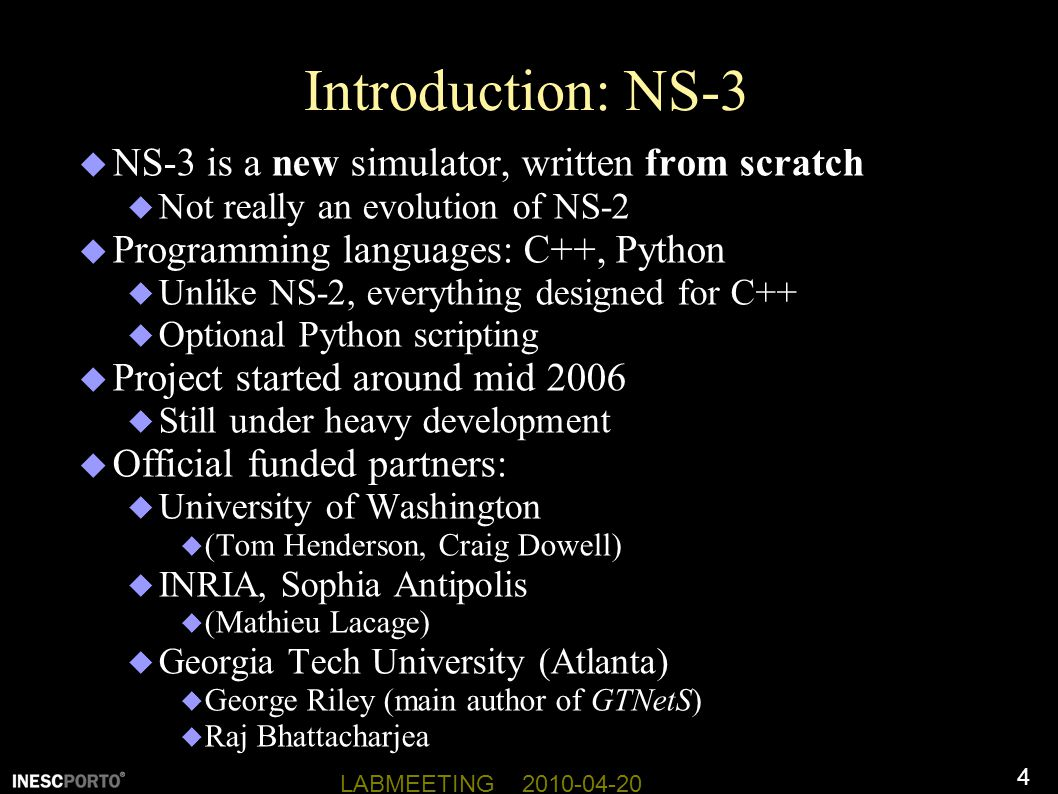 Introduction: NS-3 NS-3 is a new simulator, written from scratch
