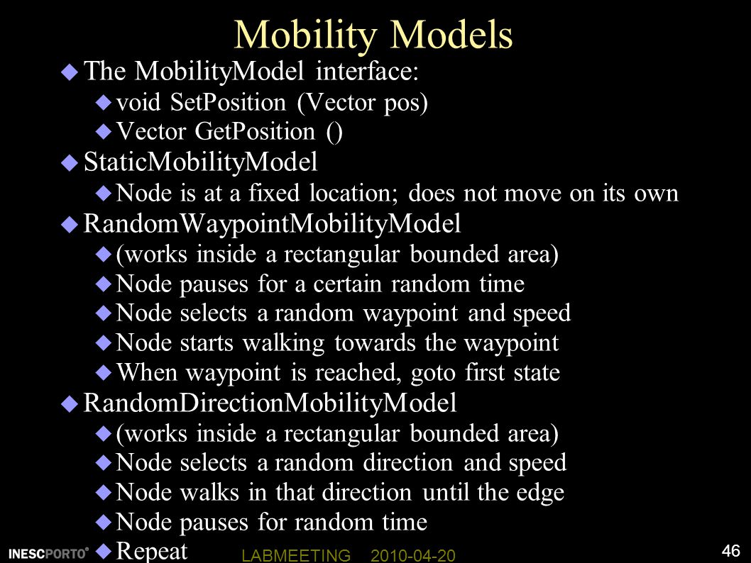 Mobility Models The MobilityModel interface: StaticMobilityModel