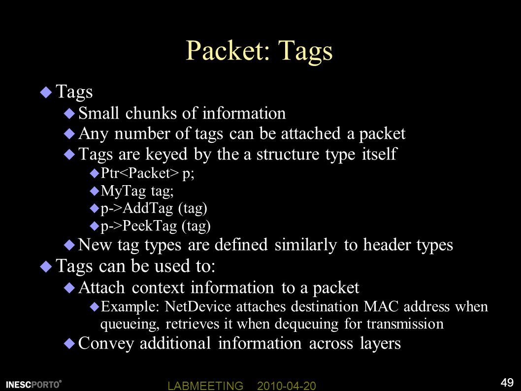 Packet: Tags Tags Tags can be used to: Small chunks of information