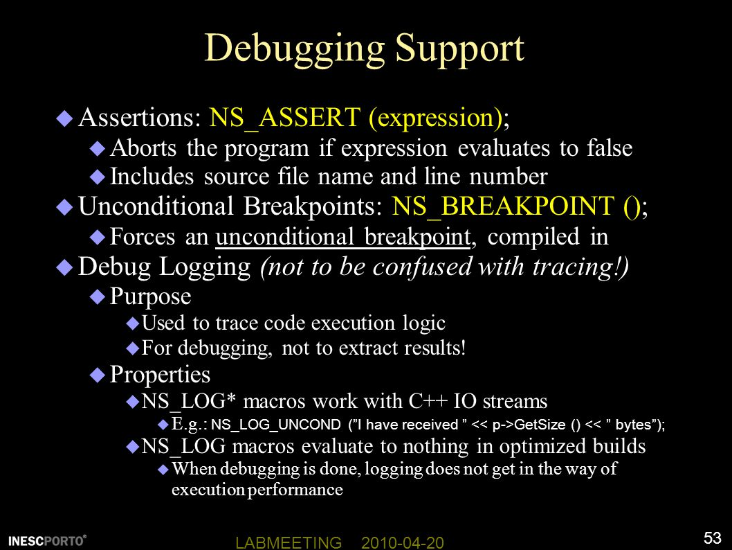 Debugging Support Assertions: NS_ASSERT (expression);