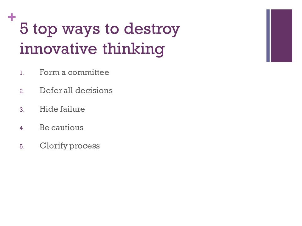 5 top ways to destroy innovative thinking