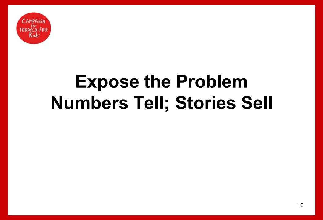 Expose the Problem Numbers Tell; Stories Sell