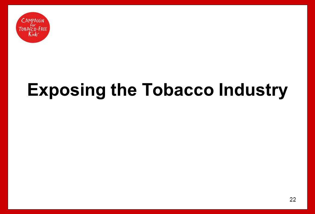 Exposing the Tobacco Industry