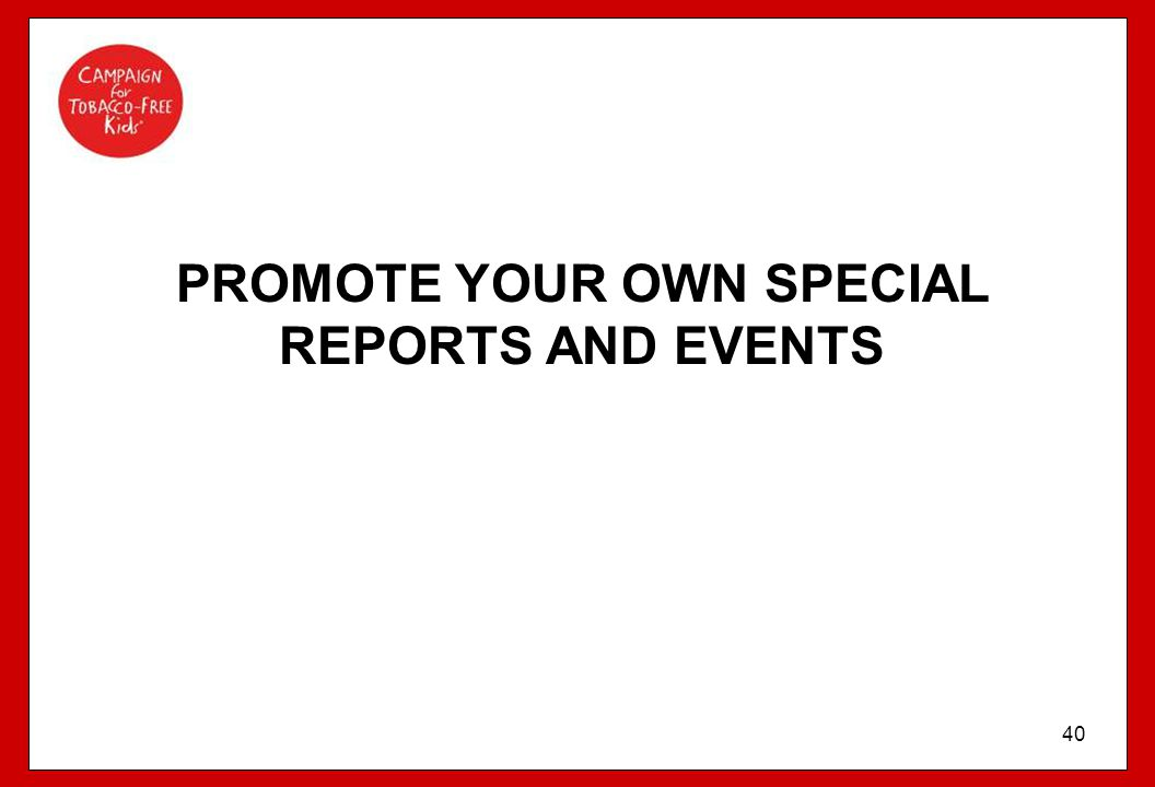 PROMOTE YOUR OWN SPECIAL REPORTS AND EVENTS