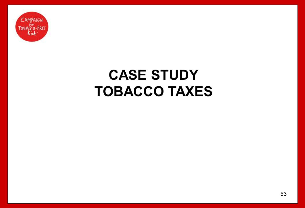 CASE STUDY TOBACCO TAXES