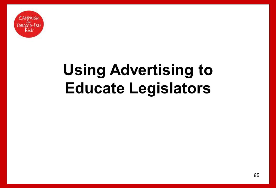 Using Advertising to Educate Legislators