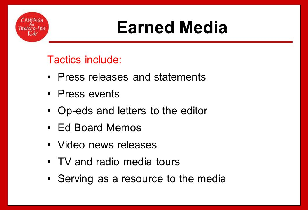 Earned Media Tactics include: Press releases and statements