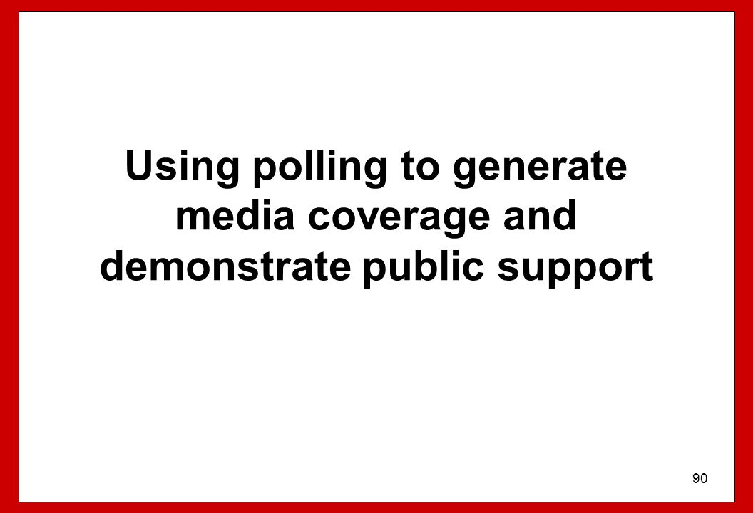 Using polling to generate media coverage and demonstrate public support